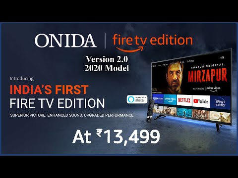 Onida 32 Inch Fire TV Edition Version 2.0 (2020 Model)  HD Ready Smart LED TV Launched