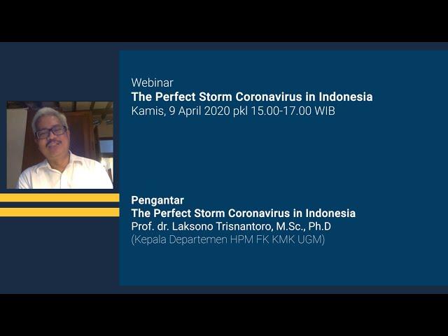 Pengantar Webinar The perfect storm coronavirus in Indonesia