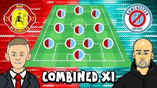 1️⃣1️⃣ MAN UTD vs MAN CITY: Combined XI! 1️⃣1️⃣
