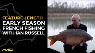 AVID CARP- Early Season French Carp Fishing With Ian Russell ***Feature Length***
