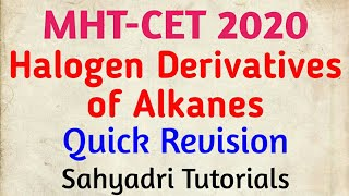 MHT-CET 2020 | Halogen Derivatives of Alkanes Quick Revision