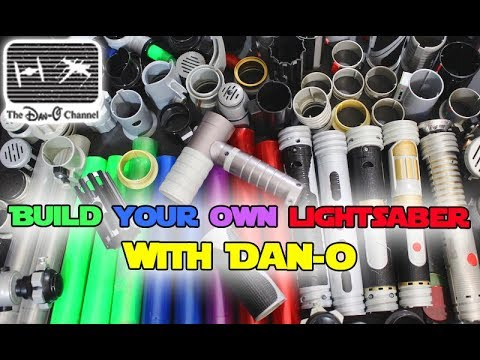 star wars build your own lightsaber with dan o the dan o channel