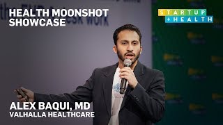 Health Moonshot Showcase 2019: Dr. Alex Baqui, Valhalla Healthcare