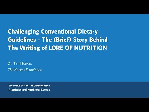 Dr. Tim Noakes - Challenging Conventional Dietary Guidelines
