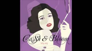 Cash And Bloom - Kitty Lady
