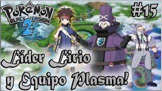 Pokémon Negro 2 #15 Líder Lirio y Equipo Plasma!