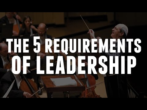The 5 Requirements of Leadership