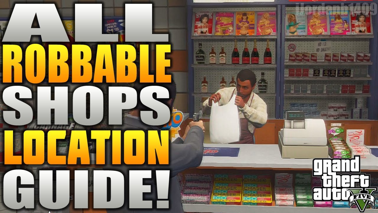 Grand Theft Auto 5 All Robbable Shops All Robbable Shop Locations