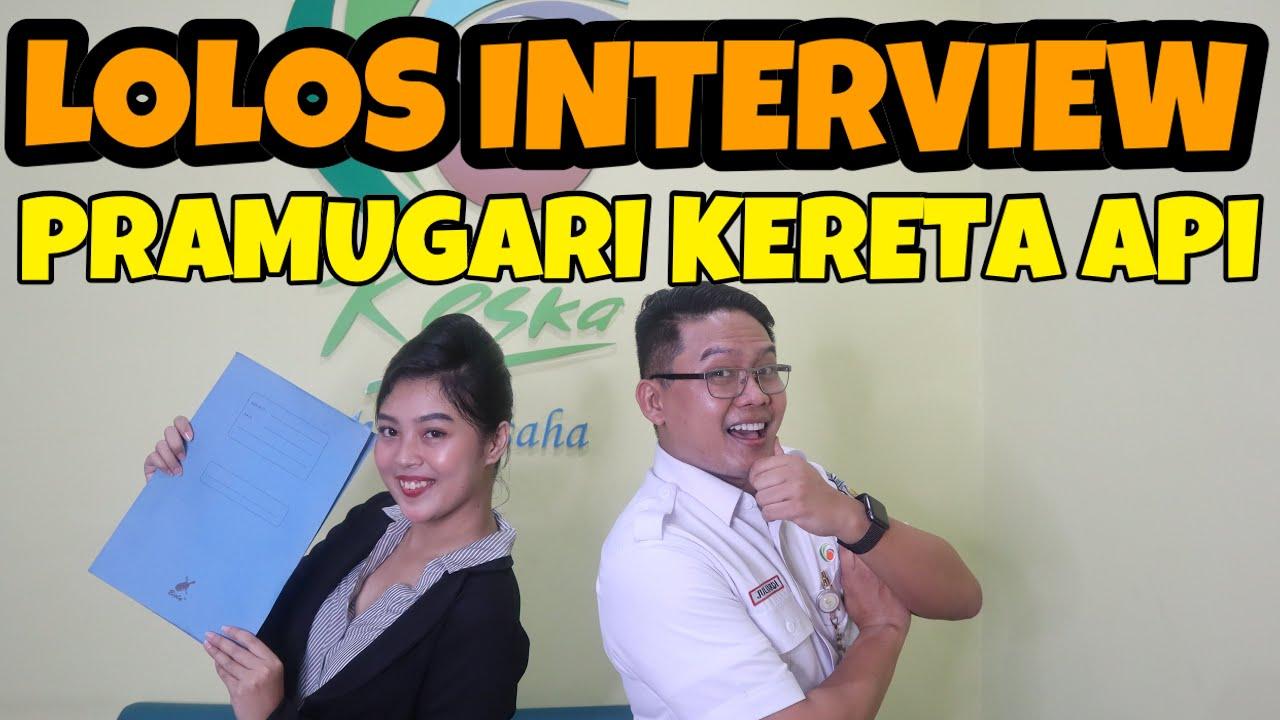 Lolos Interview Pramugari Kereta Api Dijamin Youtube