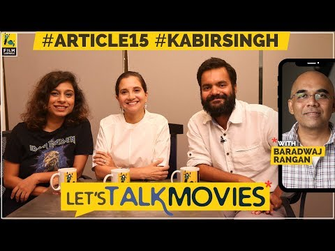 Kabir Singh, Article 15 Review | Spoilers | Let's Talk Movies