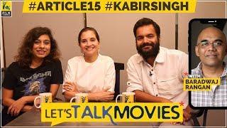 Kabir Singh, Article 15 Review   Spoilers   Let's Talk Movies