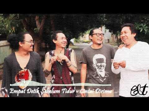 Empat Detik Sebelum Tidur - Cintai Dirimu (Official Lyric Video)