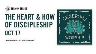 Generous Worship - The Heart & How of Discipleship