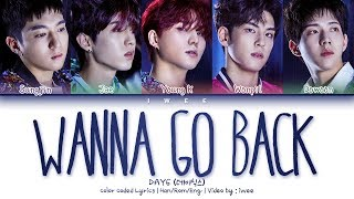 DAY6 (데이식스) - Wanna Go Back (돌아갈래요) (Han|Rom|Eng) Color Coded Lyrics/한국어 가사