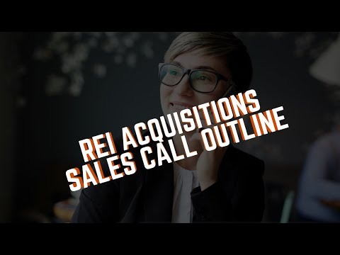 REI Acquisitions Sales Call Outline