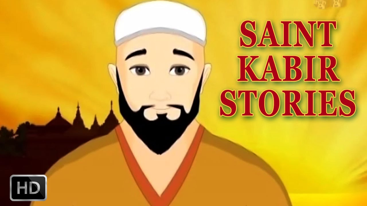 Saint Kabir Short Animated Stories For Children Kabir Stories