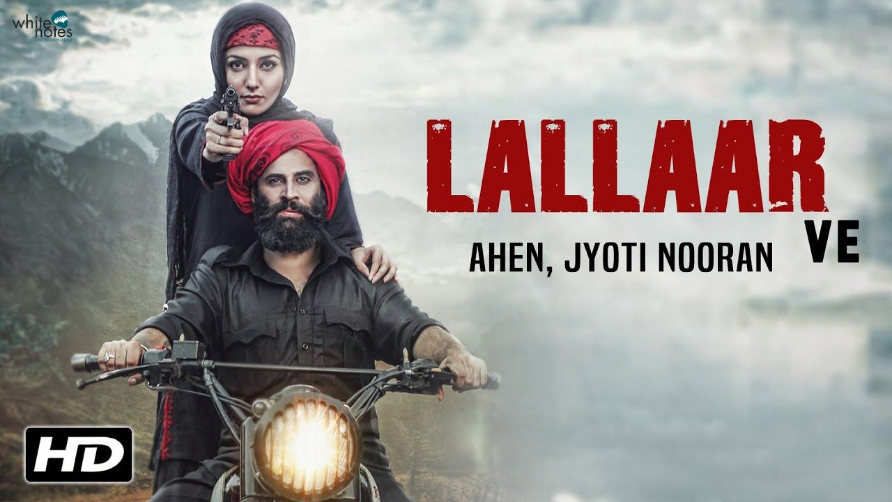 Lallaar Ve AHEN feat Jyoti Nooran new song