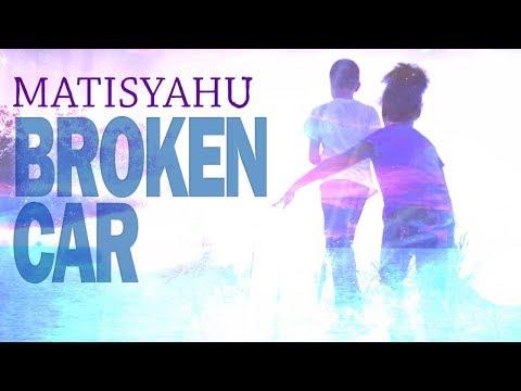 Matisyahu Broken Car  Music