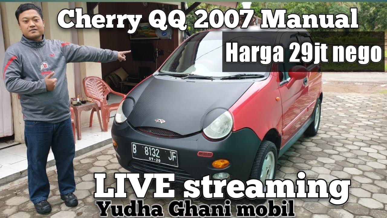 Live Cherry Qq 2007 Manual Harga 29jt Nego Youtube