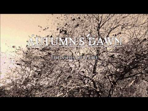 AUTUMN'S DAWN - The Ashes Of A Life