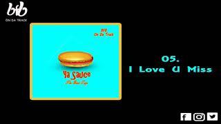 05. I Love U Miss (Ya Sauce) The BeatApe