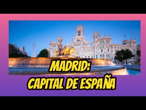 Madrid: capital de España