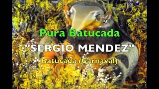 Pura Batucada Sergio Mendez