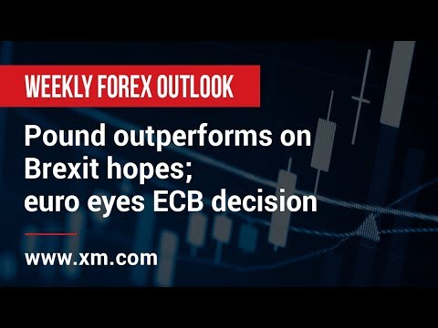 Weekly Forex Outlook: 01/03/2019 - Pound outperforms on Brexit hopes; euro eyes ECB decision