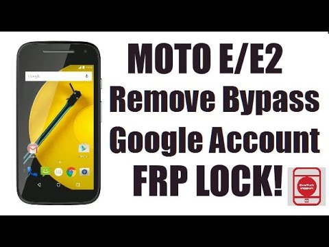 How to Remove Moto E/Moto E (2nd Gen) FRP Lock | Remove Bypass Google Account