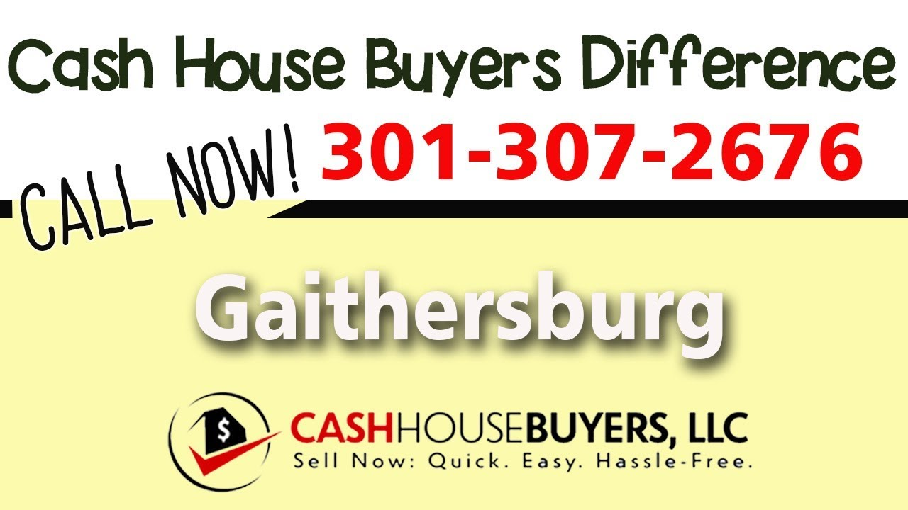 Cash House Buyers Difference in Gaithersburg MD   Call 301 307 2676   We Buy Houses Gaithersburg MD