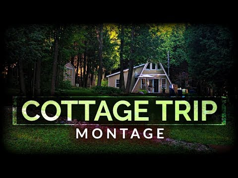 COTTAGE TRIP MONTAGE | CANADA DAY LONG WEEKEND 2018