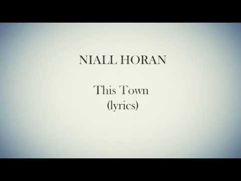 Niall Horan - This Town - Lyrics