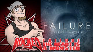 Rocked Album Review: Failure - The Heart Is A Monster