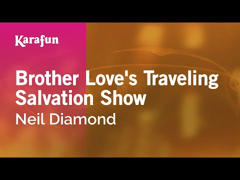 Karaoke Brother Love's Traveling Salvation Show - Neil Diamond *
