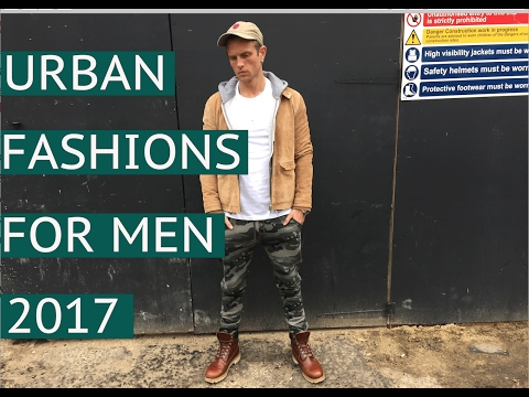 URBAN FASHIONS FOR MEN 2017