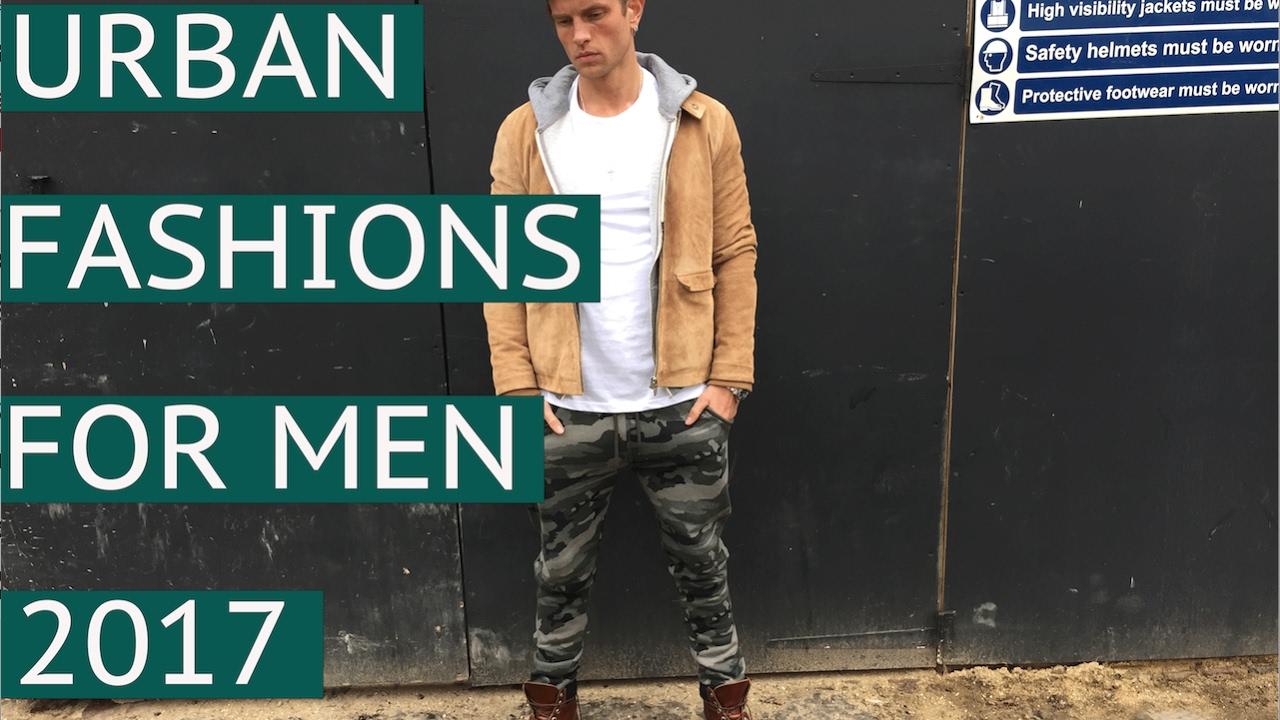 URBAN FASHIONS FOR MEN 2017 - YouTube c8240fa83bc5
