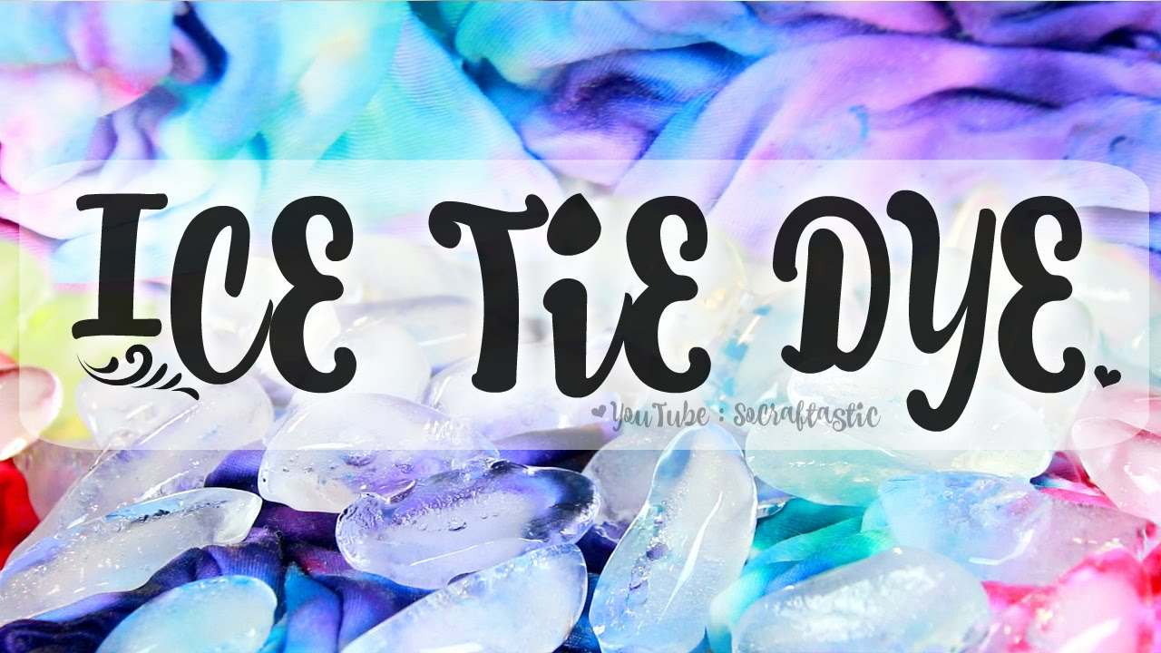 84f5f21a TIE DYE with ICE - Easy Tie-Dye How To | SoCraftastic - YouTube