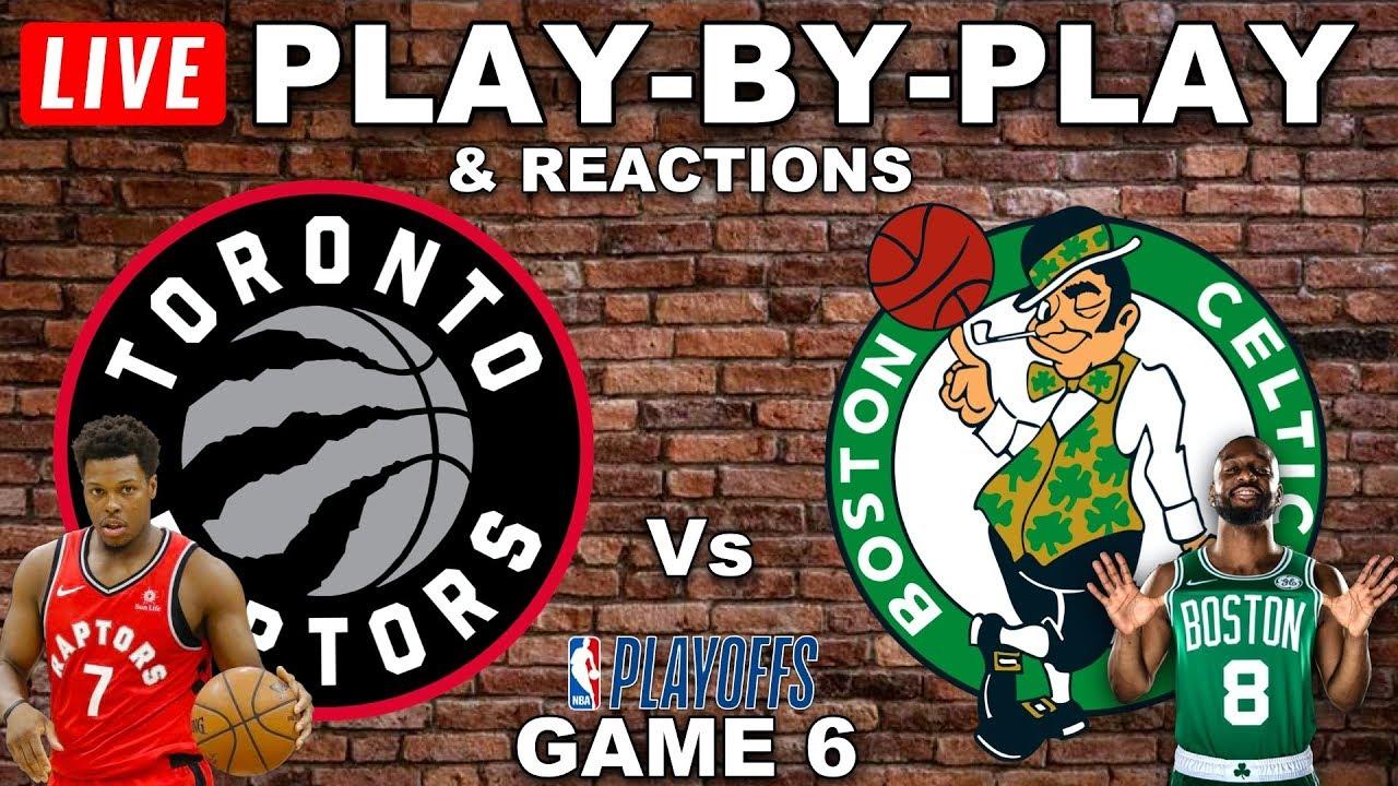 Toronto Raptors Vs Boston Celtics Game 6 Live Play By Play Reactions Youtube