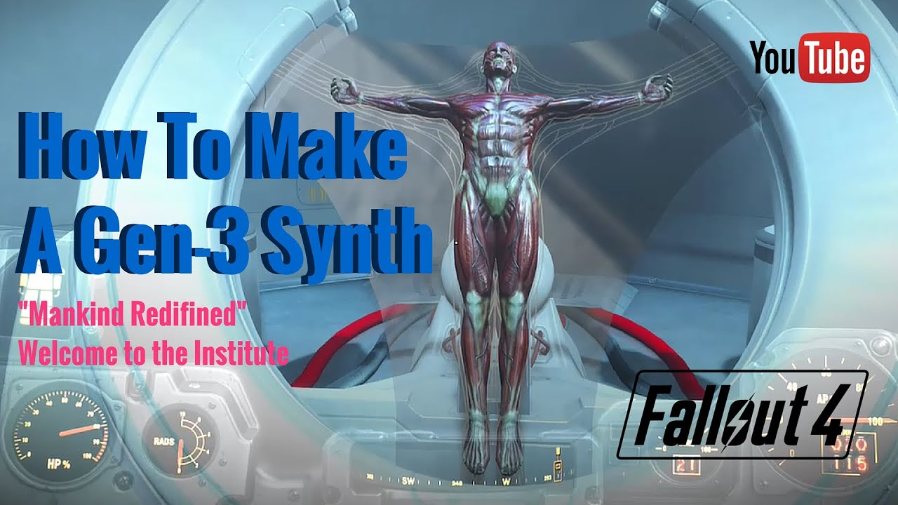 fallout 4 how to make a gen 3 synth mankind redifined youtube