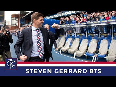 Behind The Scenes | Steven Gerrard | Rangers Manager