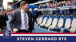 Behind The Scenes | Steven Gerrard | Rangers Manager