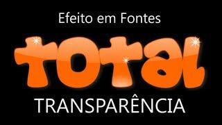 Efeito em Fontes - Transparência