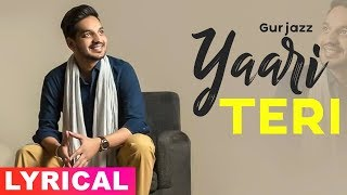 Yaari Teri (Lyrical Video) | Gurjazz Feat Sonia Maan | Latest Punjabi Songs 2019 |  Speed Records