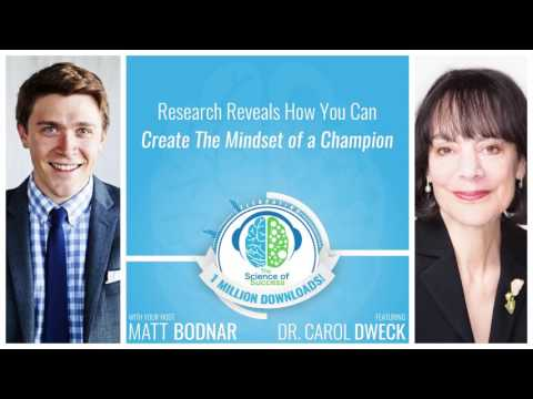 Research Reveals How You Can Create The Mindset of a Champion with Dr  Carol Dweck