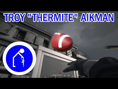 "Troy ""Thermite"" Aikman - Rainbow Six Siege Gameplay and Funny Moments"