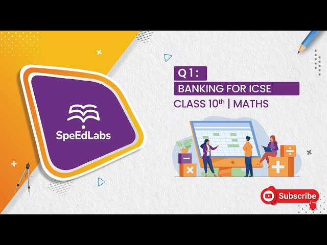 BANKING for ICSE class 10th (MATHS) : Q1