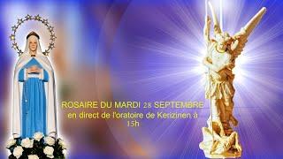 Rosaire du mardi 28 septembre, replay