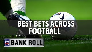 Best bets across european football | the bankroll | 19/10/17