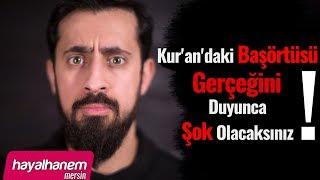 Kur39;an39;daki Başörtüsü Gerçeğini Duyunca Şok Olacaksınız   Mehmet Yıldız