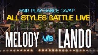 Melody vs Lando Wilkins | Fair Play Dance Camp: All Styles battle LIVE 2017
